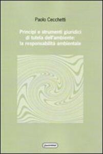 Principi e strumenti giuridici di tutela dell'ambiente: la responsabilità ambientale