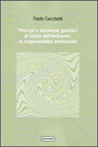 Foto Cover di Principi e strumenti giuridici di tutela dell'ambiente: la responsabilità ambientale, Libro di Paolo Cecchetti, edito da Quattroventi