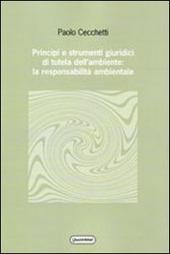 Principi e strumenti giuridici di tutela dell'ambiente: la responsabilita ambientale