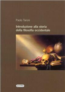 Libro Introduzione alla storia della filosofia occidentale Paolo Taroni