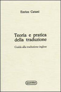 Teoria e pratica della traduzione. Guida alla traduzione inglese