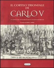 Il corteo trionfale di Carlo V. Un capitolo del rinascimento nelle collezioni roveresche - copertina