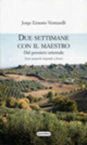Libro Due settimane con il maestro. Dal pensiero orientale. Testo spagnolo a fronte Jorge E. Venturelli