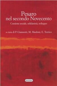 Pesaro nel secondo Novecento. Coesione sociale, solidarietà, sviluppo