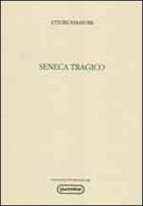 Foto Cover di Seneca tragico, Libro di Ettore Paratore, edito da Quattroventi