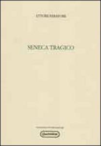 Libro Seneca tragico Ettore Paratore