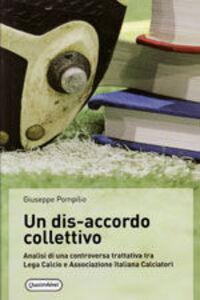 Un dis-accordo collettivo. Analisi di una controversa trattativa tra Lega Calcio e Associazione Italiana Calciatori