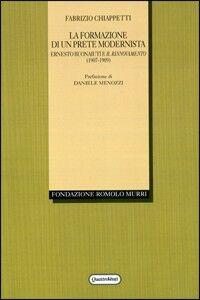 La formazione di un prete modernista. Ernesto Buonaiuti e il rinnovamento (1907-1909)