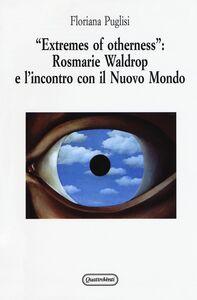 Libro «Extremes of otherness»: Rosmarie Waldrop e l'incontro con il nuovo mondo Floriana Puglisi
