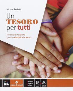 Un tesoro per tutti. BES. Percorsi di religione per una didattica inclusiva. Per la Scuola media. Con e-book. Con espansione online