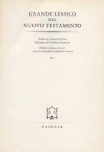 Grande lessico del Nuovo Testamento. Vol. 1