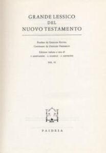 Grande lessico del Nuovo Testamento. Vol. 6