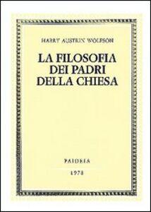 Libro La filosofia dei Padri della Chiesa. Vol. 1: Spirito, Trinità, Incarnazione. Harry A. Wolfson