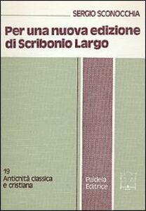 Per una nuova edizione di Scribonio Largo. I nuovi apporti del codice Toletano