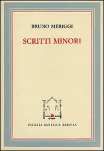 Libro Scritti minori Bruno Meriggi