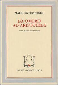 Foto Cover di Da Omero ad Aristotele. Scritti minori. Seconda serie, Libro di Mario Untersteiner, edito da Paideia