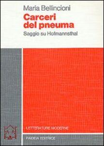 Libro Carceri del pneuma. Saggio su Hofmannsthal Maria Bellincioni