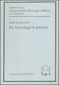 Libro Per l'etimologia di pontifex Enzo Evangelisti