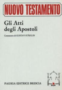 Libro Gli atti degli Apostoli Gustav Stählin