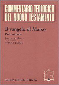 Il Vangelo di Marco. Parte seconda. Testo greco e traduzione