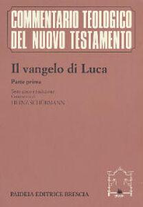 Libro Il Vangelo di Luca. Parte prima. Testo greco e traduzione. Commento ai capp. 1, 1-9, 50 Heinz Schürmann