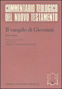 Libro Il Vangelo di Giovanni. Vol. 3 Giovanni Evangelista (san)