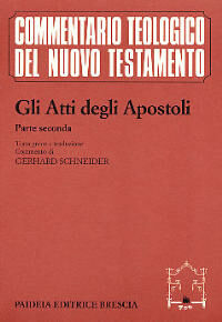 Gli atti degli Apostoli. Parte 2ª. Testo greco e traduzione. Commento ai capp. 9, 1-28, 31