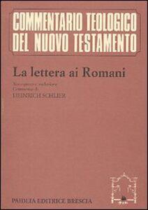 Foto Cover di La lettera ai romani, Libro di Heinrich Schlier, edito da Paideia