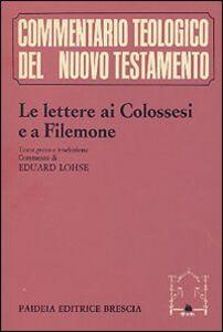 Le lettere ai Colossesi e a Filemone. Testo greco, traduzione e commento