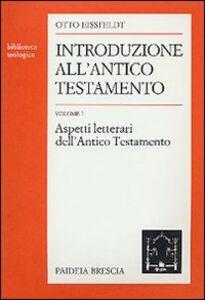 Introduzione all'Antico Testamento. Vol. 1: Aspetti letterari.