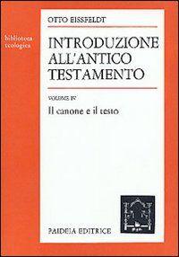 Introduzione all'Antico Testamento. Vol. 4: Il canone e il testo.