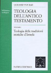 Teologia dell'Antico Testamento. Vol. 1: Teologia delle tradizioni storiche d'israele.