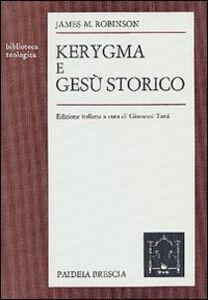 Libro Kerygma e Gesù storico James M. Robinson