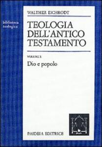 Teologia dell'Antico Testamento. Vol. 1: Dio e popolo.
