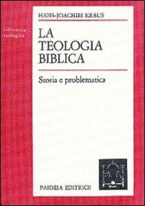La teologia biblica. Storia e problematica