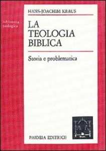 Libro La teologia biblica. Storia e problematica Hans J. Kraus