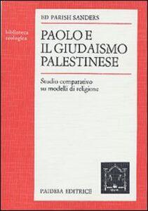 Libro Paolo e il giudaismo palestinese. Studio comparativo su modelli di religione Ed P. Sanders