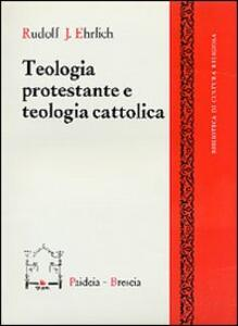 Teologia protestante e teologia cattolica