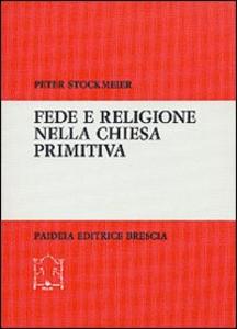 Libro Fede e religione nella Chiesa primitiva Peter Stockmeier