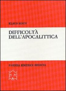 Libro Difficoltà dell'apocalittica Klaus Koch