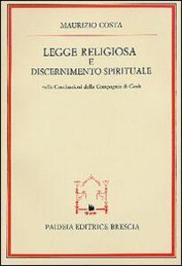 Legge religiosa e discernimento spirituale nelle Costituzioni della Compagnia di Gesù