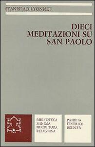 Dieci meditazioni su s. Paolo