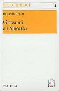 Libro Giovanni e i sinottici Josef Blinzler