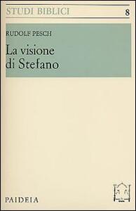 La visione di Stefano