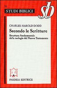 Libro Secondo le Scritture. Struttura fondamentale della teologia del Nuovo Testamento Charles H. Dodd