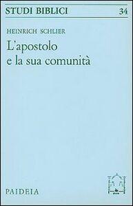 Foto Cover di L' apostolo e la sua comunità, Libro di Heinrich Schlier, edito da Paideia