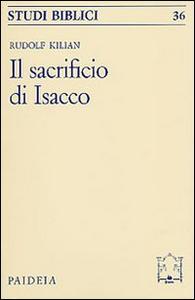 Libro Il sacrificio d'Isacco Rudolf Kilian