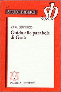 Libro Guida alle parabole di Gesù Karl Gutbrod