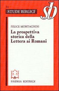 La prospettiva storica della Lettera ai Romani. Esegesi di Rom. 1-4