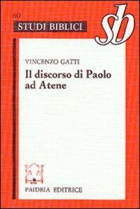 Libro Discorso di Paolo ad Atene. Studio su Act. 17, 22-31 Vincenzo Gatti